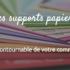 Les supports papiers : vecteur incontournable de votre communication !